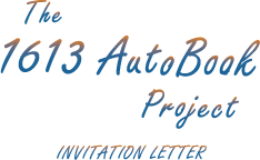 The 1613 AutoBook Project - Invitation Letter